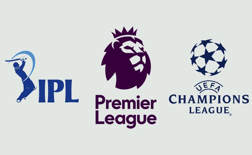 ipls uefa champions league and english premier league